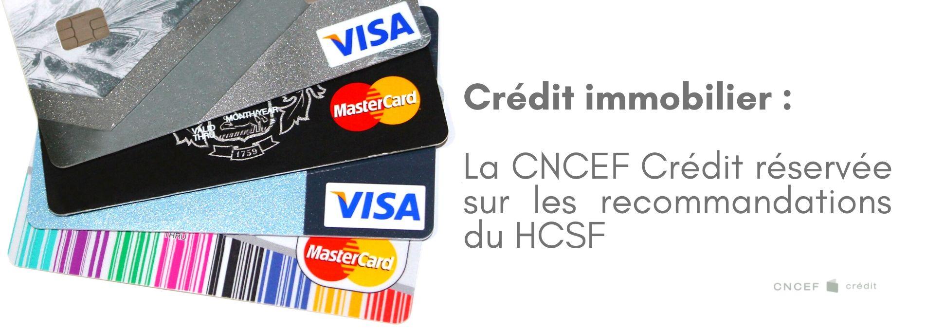 La CNCEF Crédit réservée sur l'avis du HCSF
