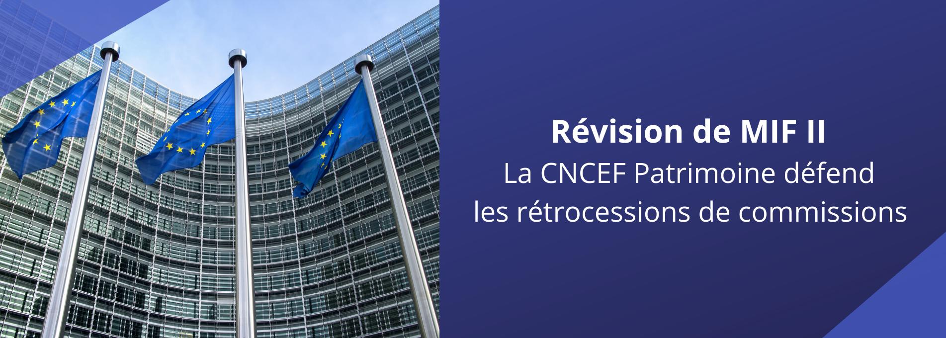 MIF II : la CNCEF Patrimoine défend les rétrocessions